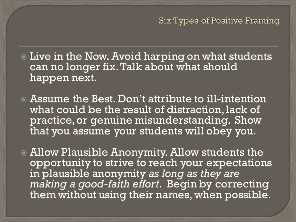  Build Momentum/Narrate the Positive: Narrate the evidence of your own command, of students doing as they're asked, of things getting better.