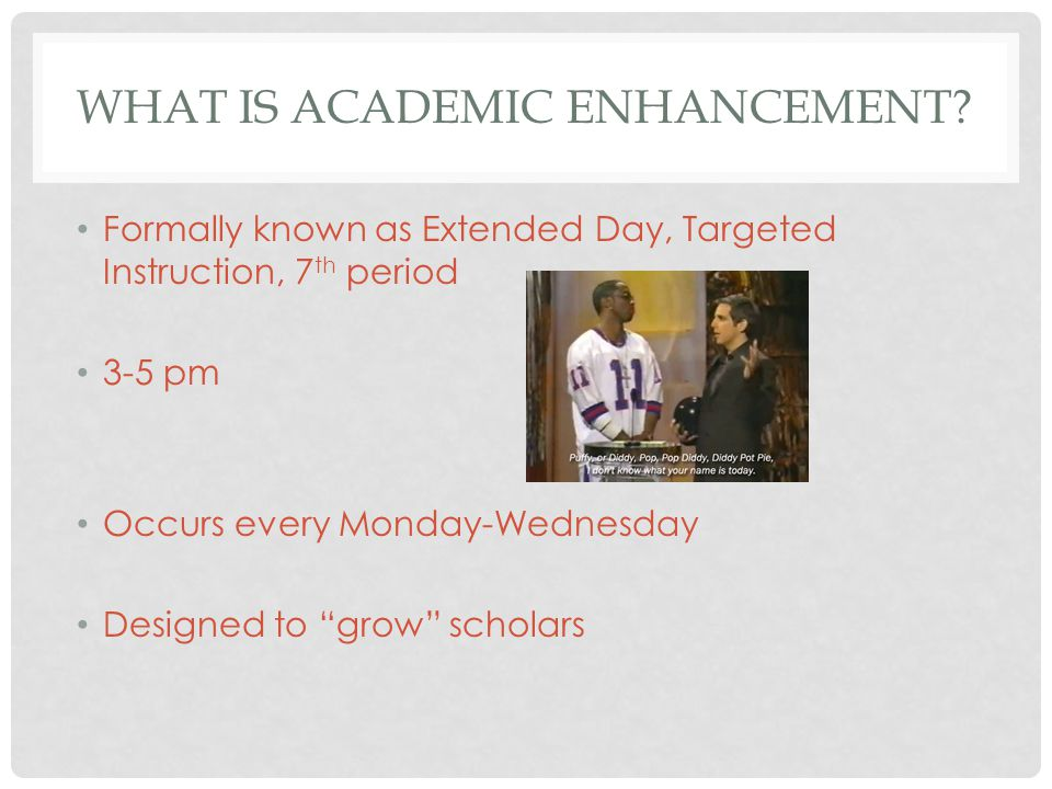 WHAT IS ACADEMIC ENHANCEMENT.