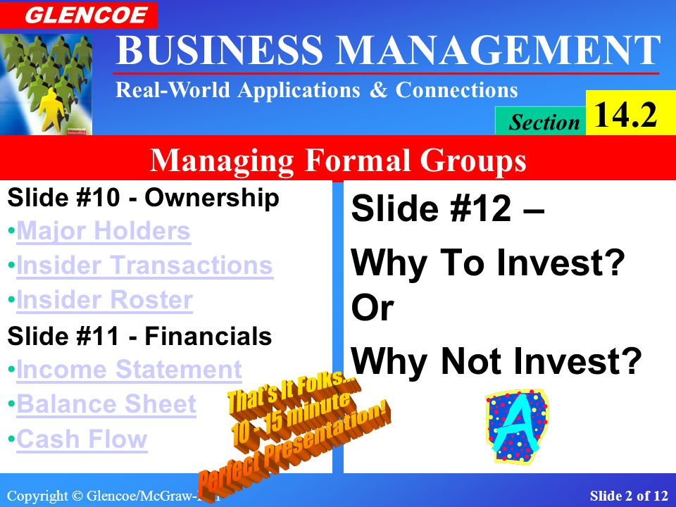 Copyright © Glencoe/McGraw-Hill Slide 12 of 12 BUSINESS MANAGEMENT Real-World Applications & Connections GLENCOE Section 14.2 Managing Formal Groups Linking-Pin Concept The linking-pin concept is one way of describing management's role in work groups.