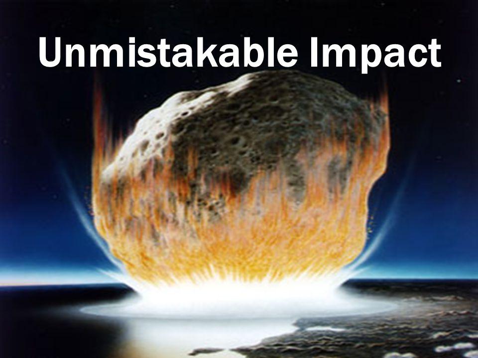 Unmistakable Impact