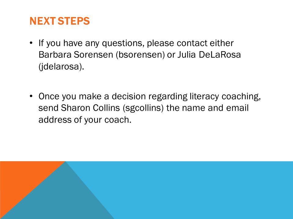 NEXT STEPS If you have any questions, please contact either Barbara Sorensen (bsorensen) or Julia DeLaRosa (jdelarosa). Once you make a decision regar