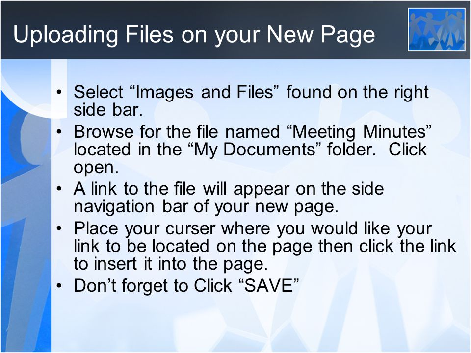 Uploading Files on your New Page Select Images and Files found on the right side bar.