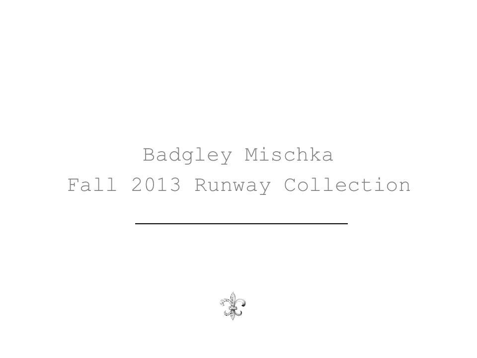 Badgley Mischka Fall 2013 Runway Collection