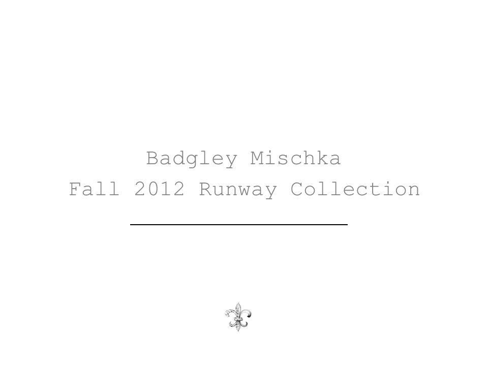 Badgley Mischka Fall 2012 Runway Collection
