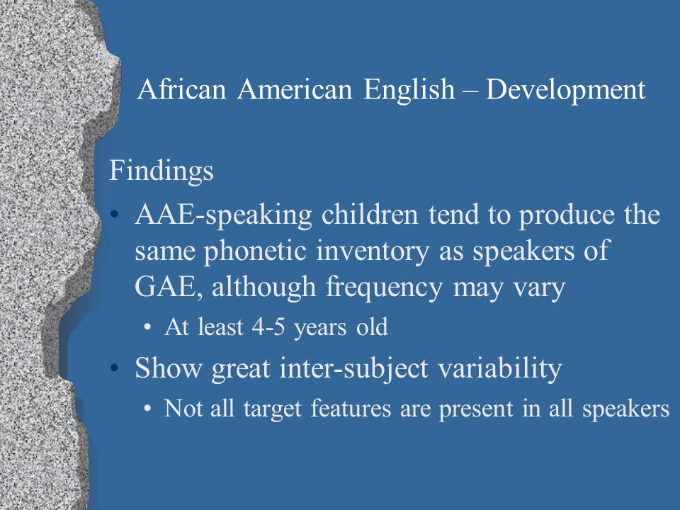 African American English Features Exercises Go to your other files and listen to an African American Dialect Speaker. Transcribe the samples.