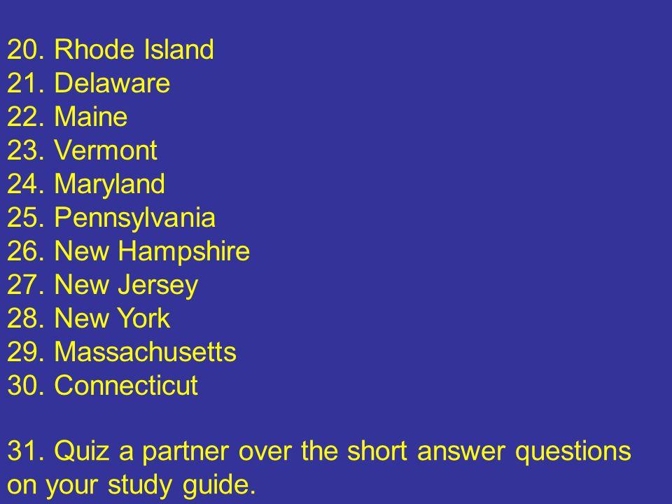 20. Rhode Island 21. Delaware 22. Maine 23. Vermont 24.