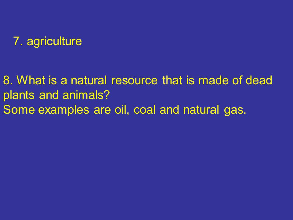 18.Nonrenewable resources 19. The natural vegetation, or plants in an area.