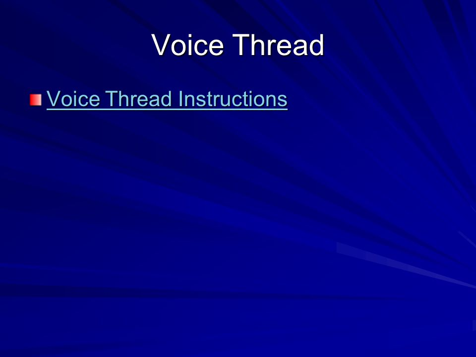 Voice Thread Voice Thread Instructions Voice Thread Instructions
