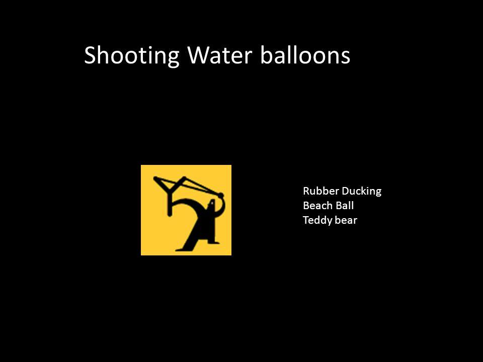 Shooting Water balloons Rubber Ducking Beach Ball Teddy bear Rubber Ducking Beach Ball Teddy bear