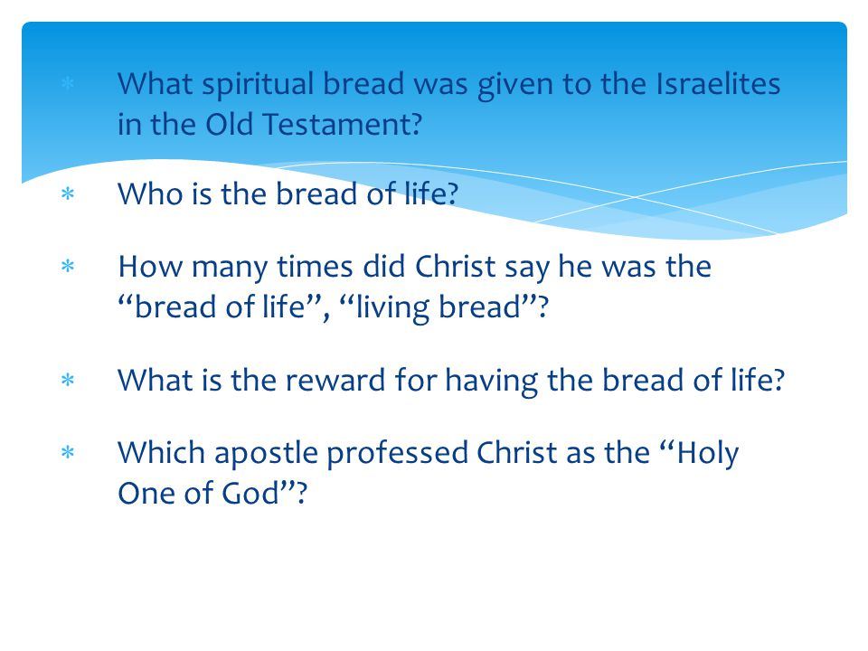  What spiritual bread was given to the Israelites in the Old Testament.