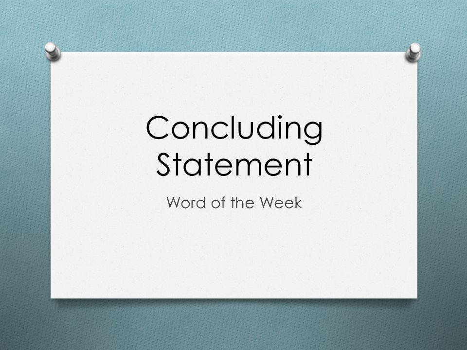 Concluding Statement Word of the Week