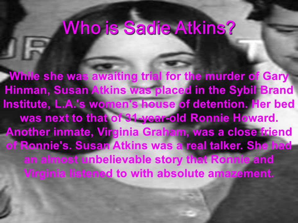 Who is Sadie Atkins.