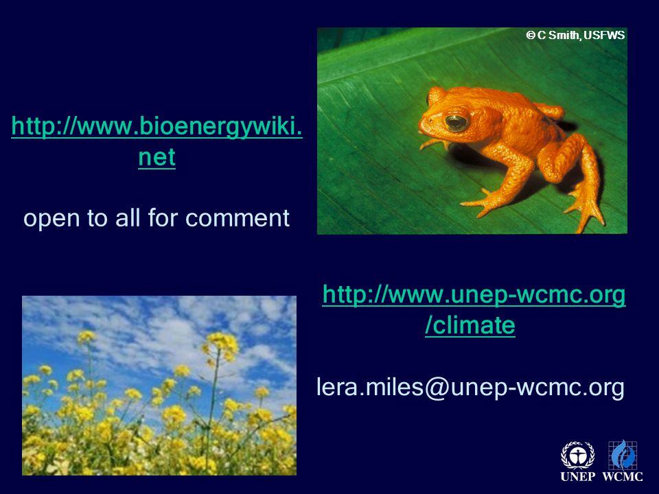 WCMC http://www.unep-wcmc.org /climate lera.miles@unep-wcmc.orghttp://www.unep-wcmc.org /climate © C Smith, USFWS http://www.bioenergywiki.