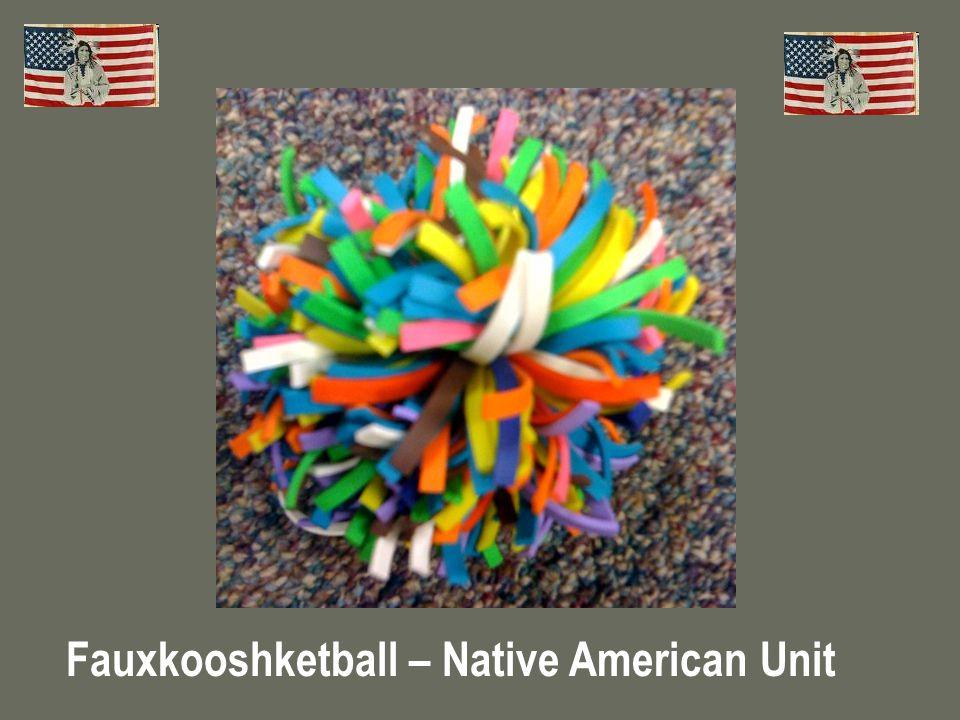 Fauxkooshketball – Native American Unit