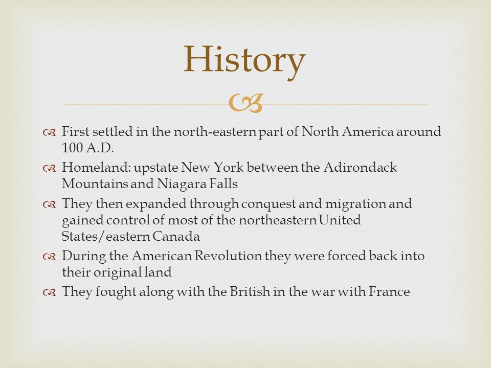   First settled in the north-eastern part of North America around 100 A.D.