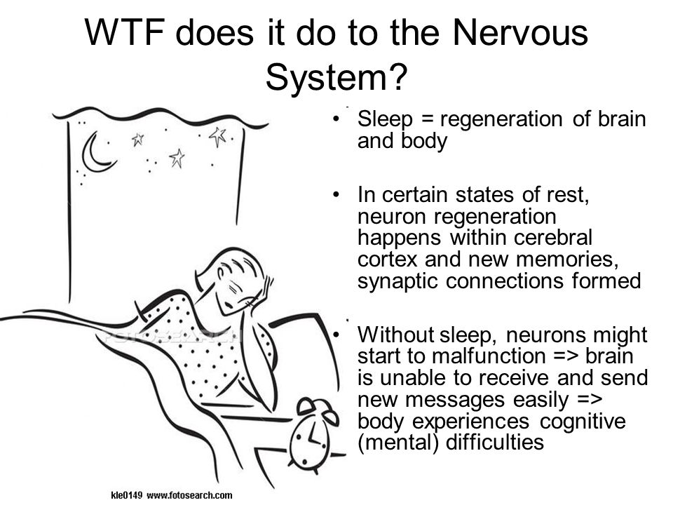 WTF does it do to the Nervous System.