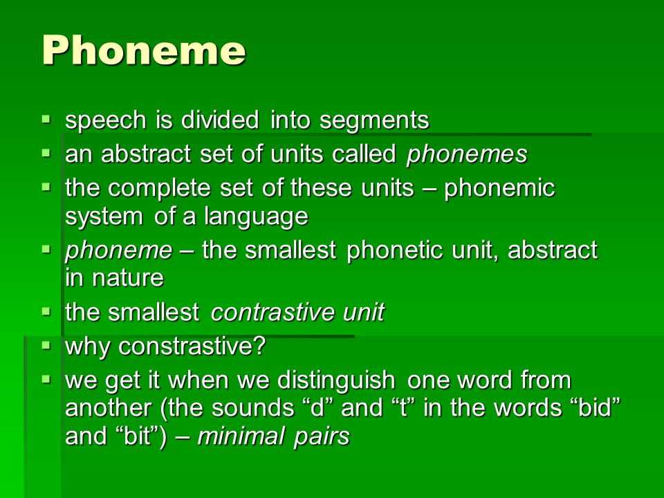  there are many slightly different ways in which we can make the sounds represent the phonemes, e.g.
