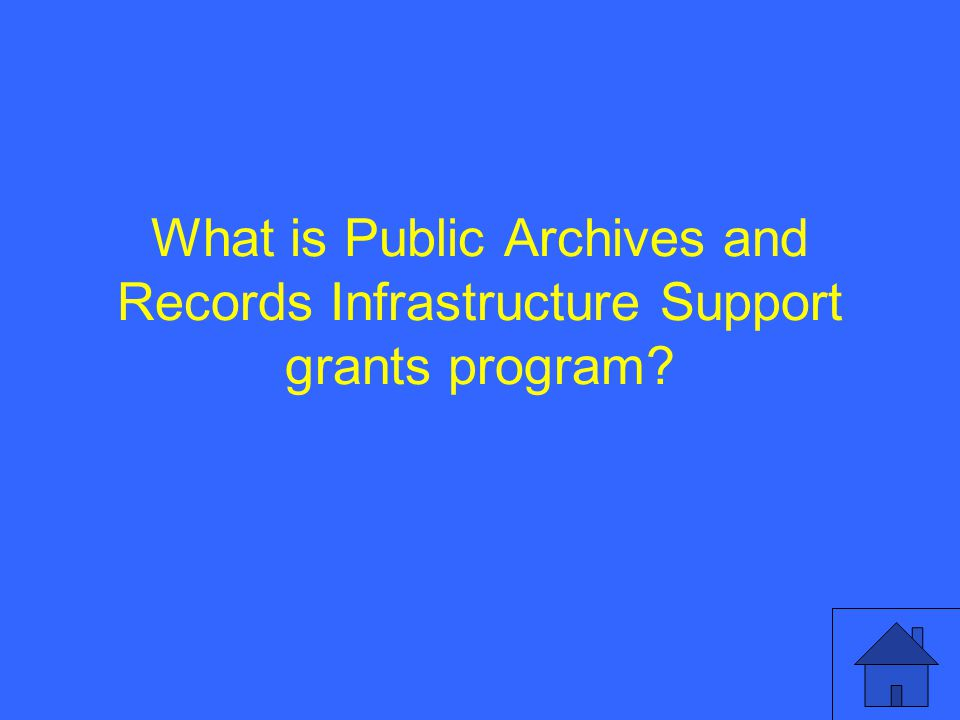 What is Public Archives and Records Infrastructure Support grants program