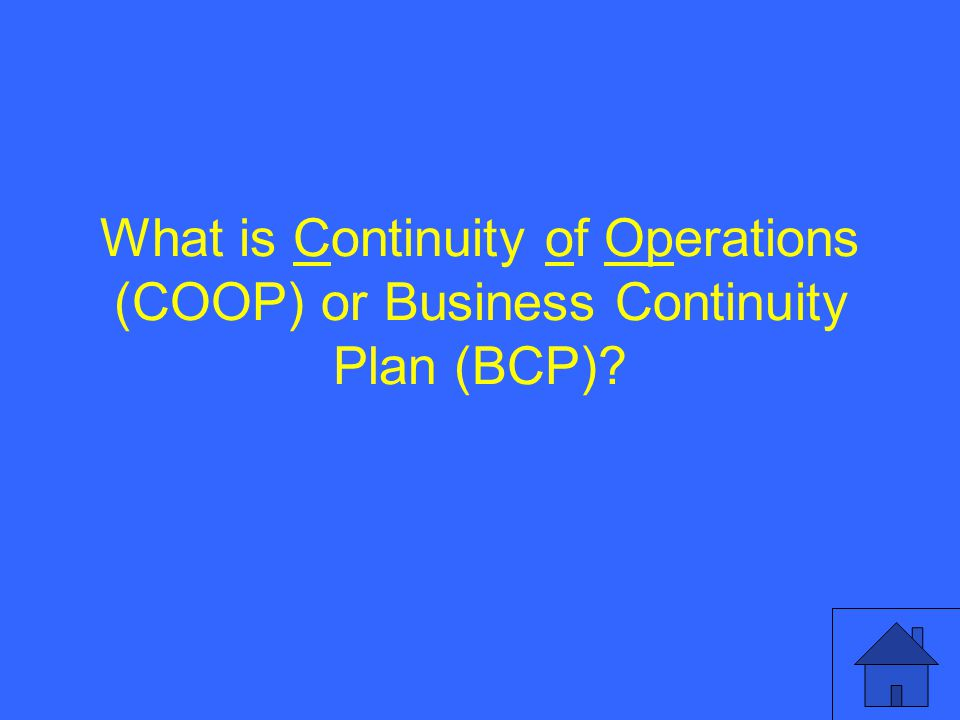 What is Continuity of Operations (COOP) or Business Continuity Plan (BCP)