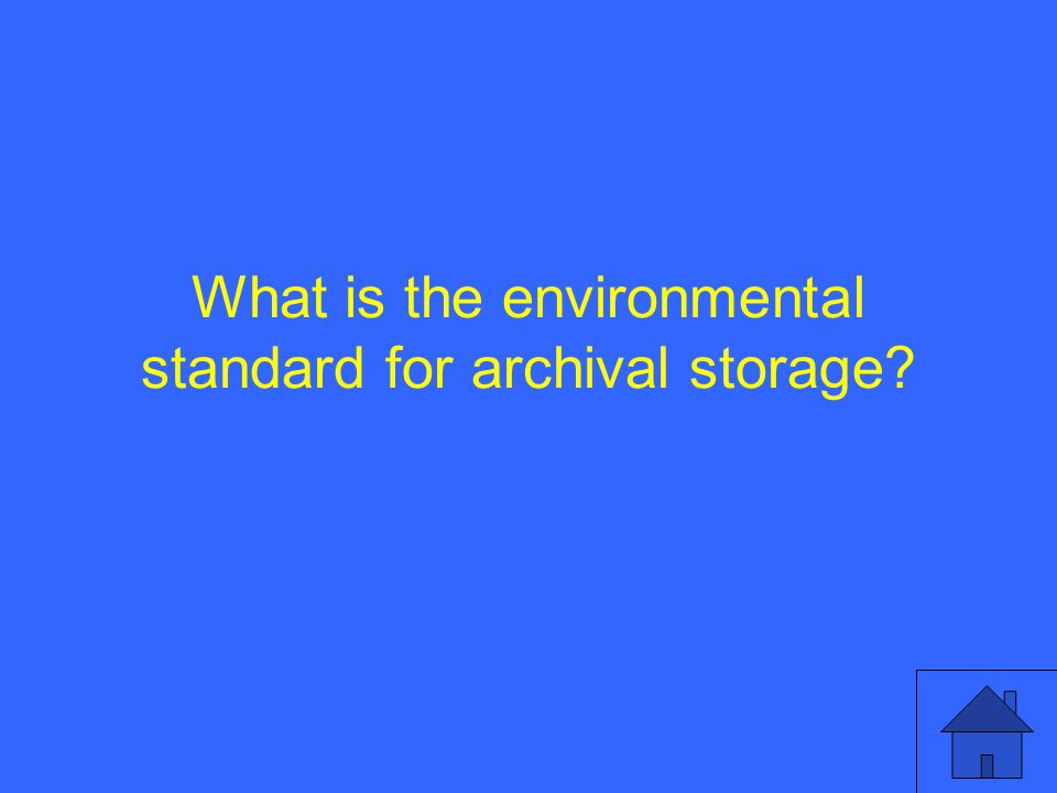 What is the environmental standard for archival storage?