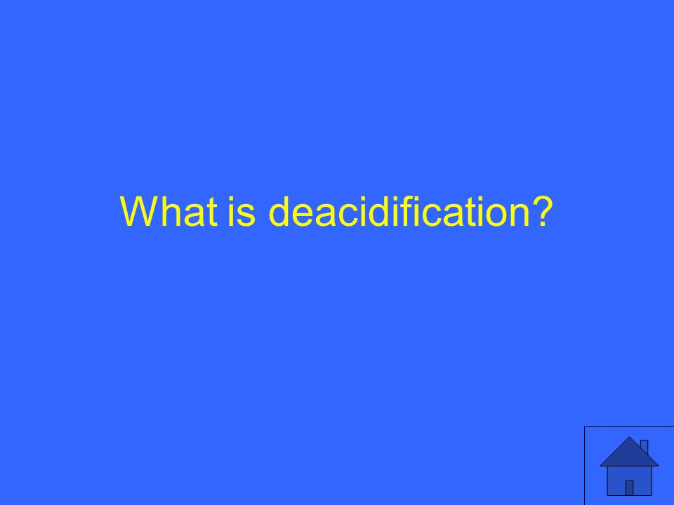 What is deacidification?