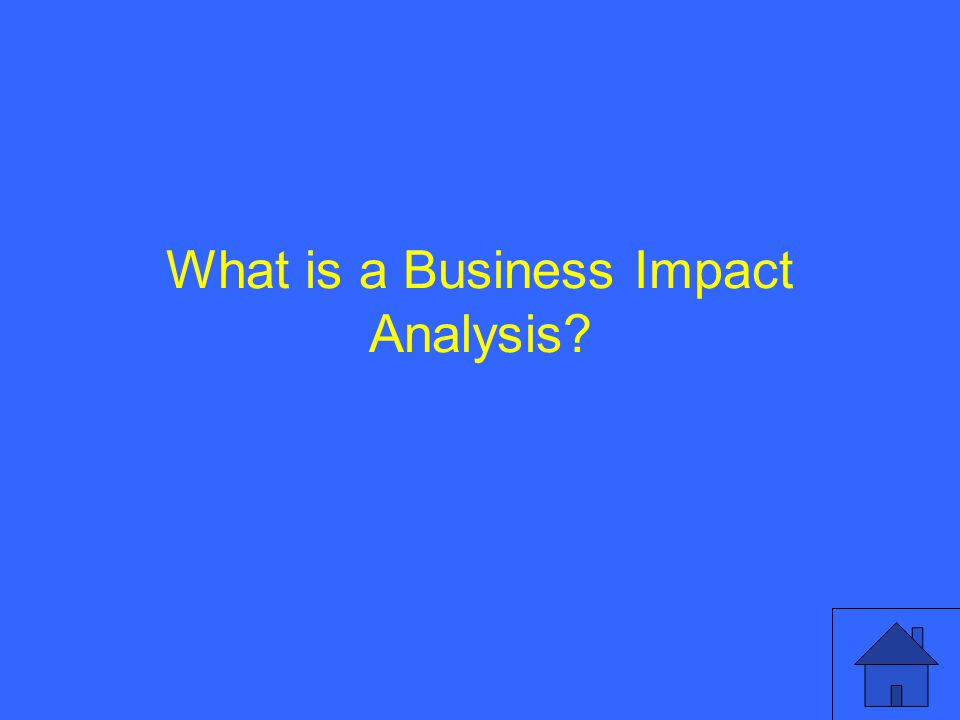 What is a Business Impact Analysis