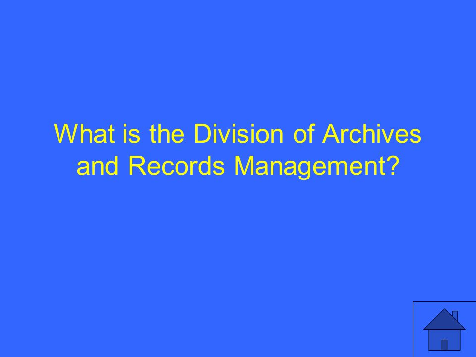 What is the Division of Archives and Records Management?