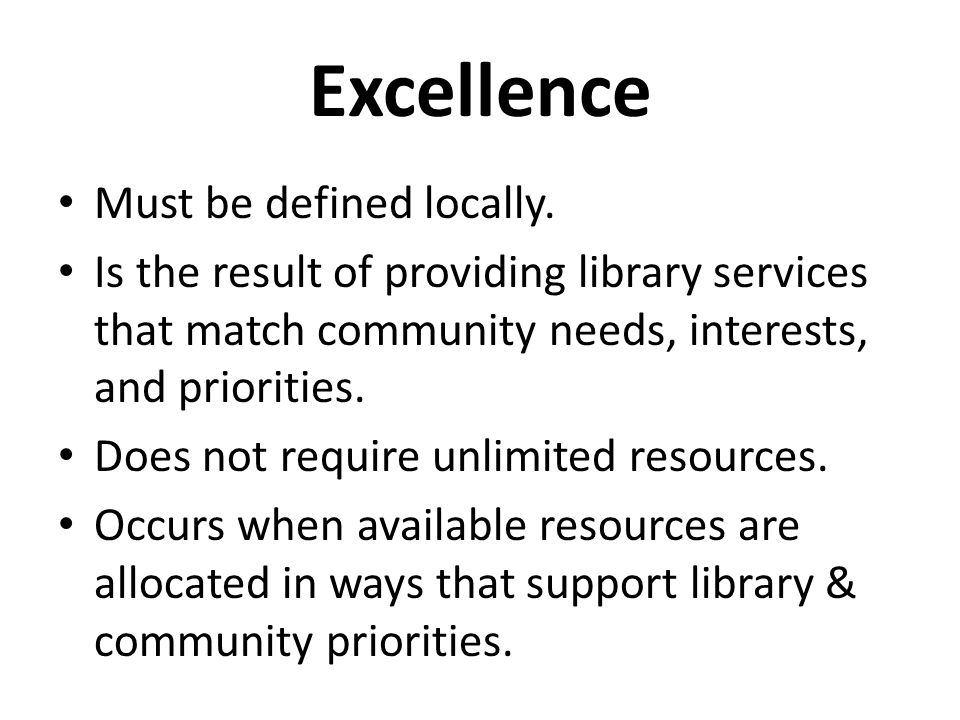 Excellence Must be defined locally.