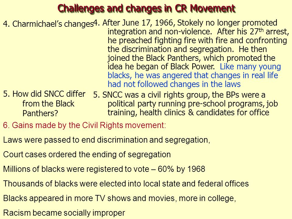 Challenges and changes in CR Movement 4. Charmichael's changes 5. How did SNCC differ from the Black Panthers? 4. After June 17, 1966, Stokely no long