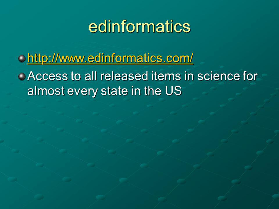edinformatics http://www.edinformatics.com/ Access to all released items in science for almost every state in the US