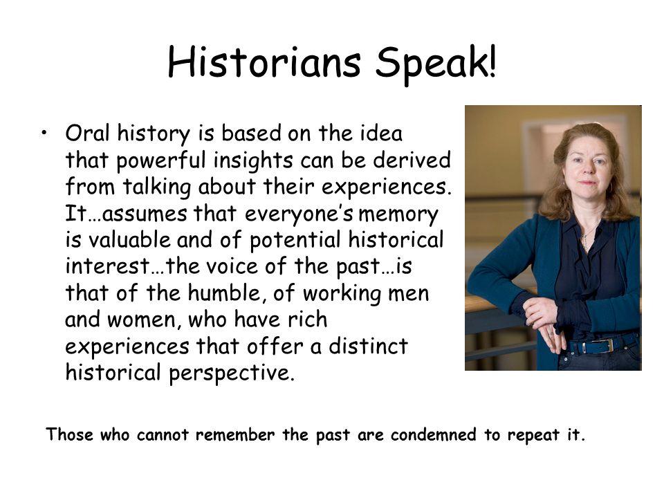 Historians Speak.