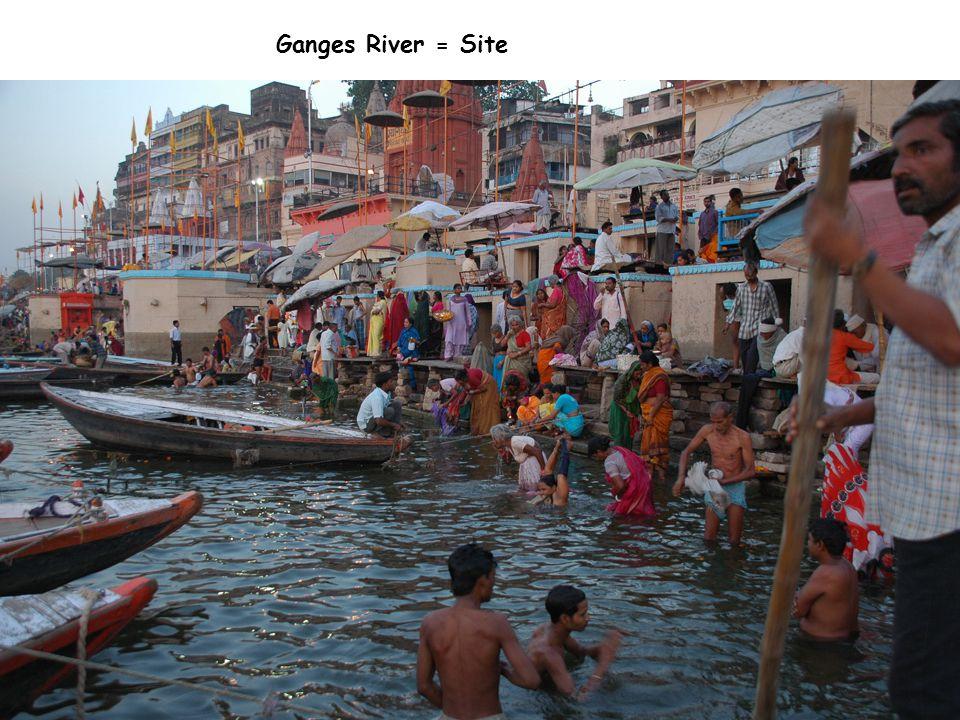 Ganges River = Site