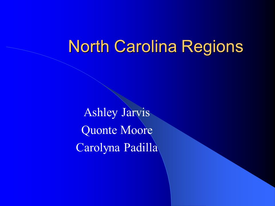 North Carolina Regions Ashley Jarvis Quonte Moore Carolyna Padilla