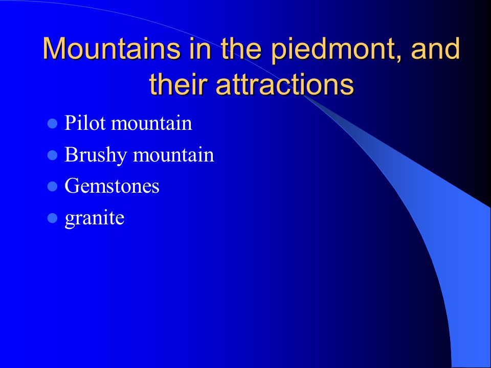 Mountains in the piedmont, and their attractions Pilot mountain Brushy mountain Gemstones granite
