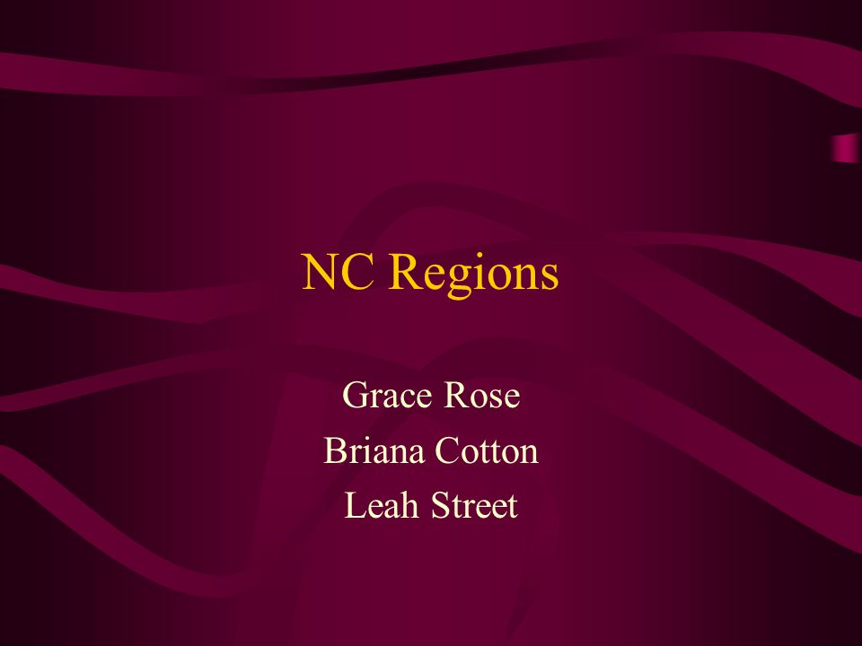 NC Regions Grace Rose Briana Cotton Leah Street