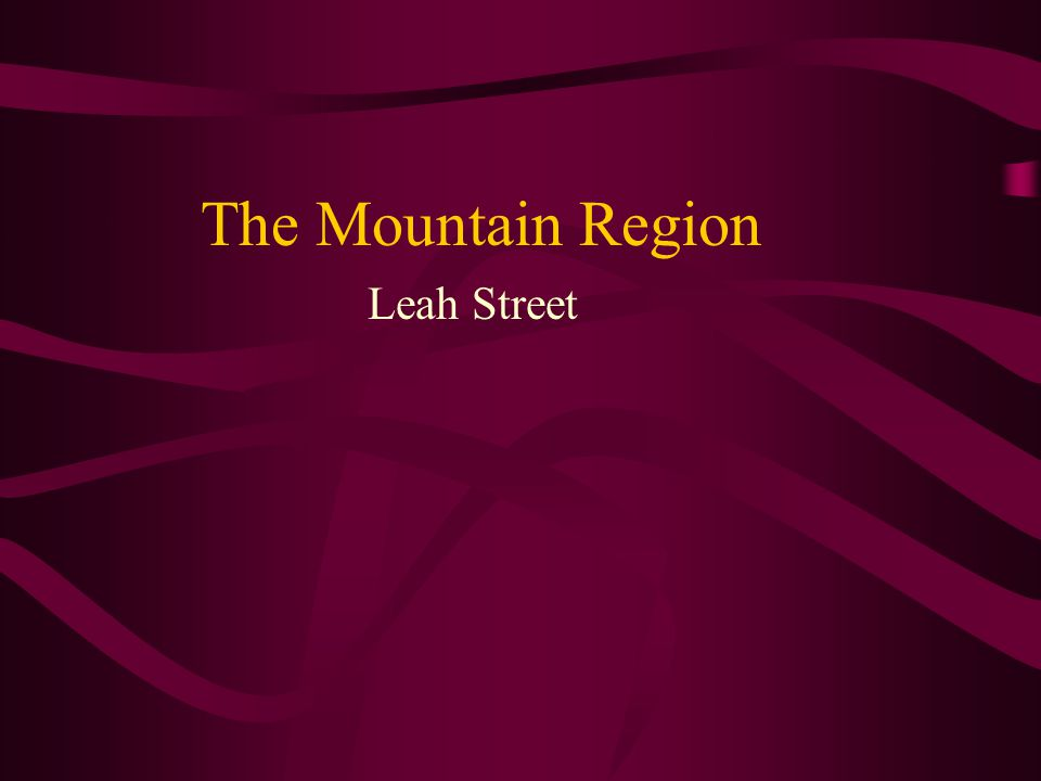 The Mountain Region Leah Street