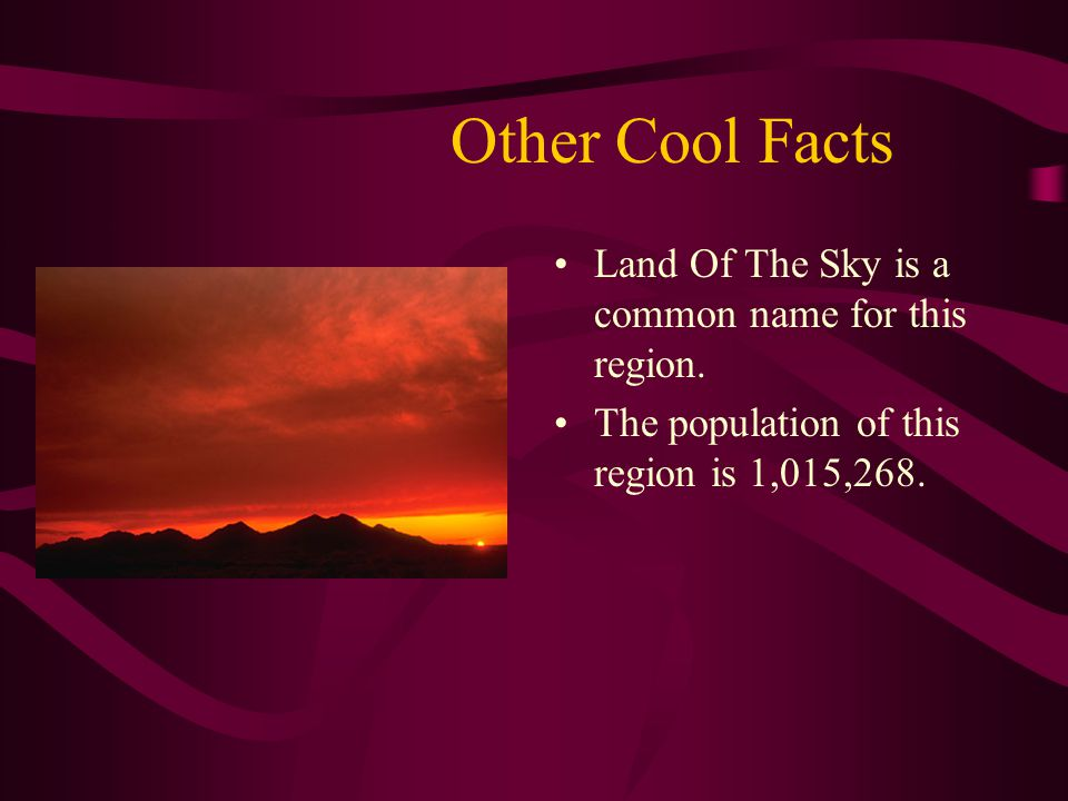 Other Cool Facts Land Of The Sky is a common name for this region.
