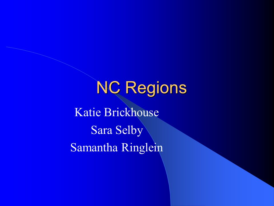 NC Regions Katie Brickhouse Sara Selby Samantha Ringlein
