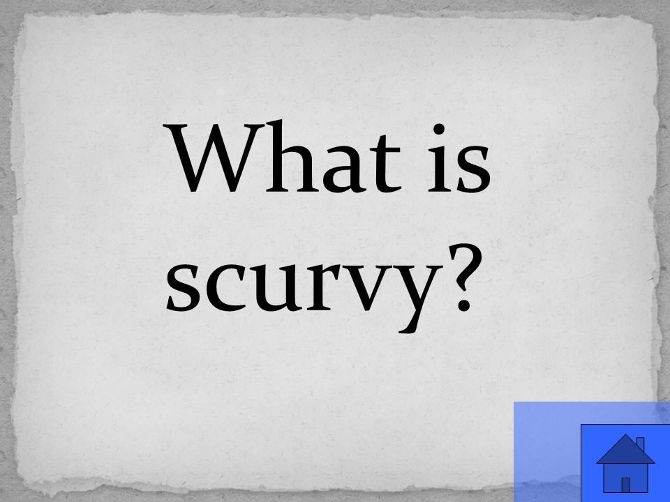 What is scurvy
