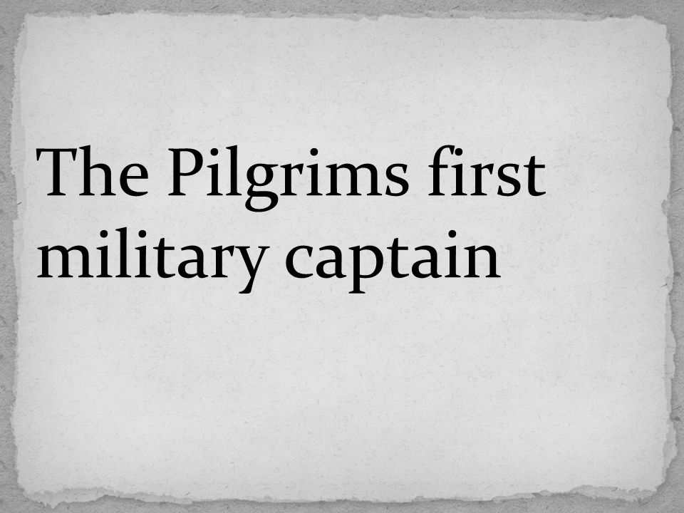 The Pilgrims first military captain