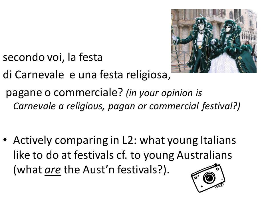 secondo voi, la festa di Carnevale e una festa religiosa, pagane o commerciale.