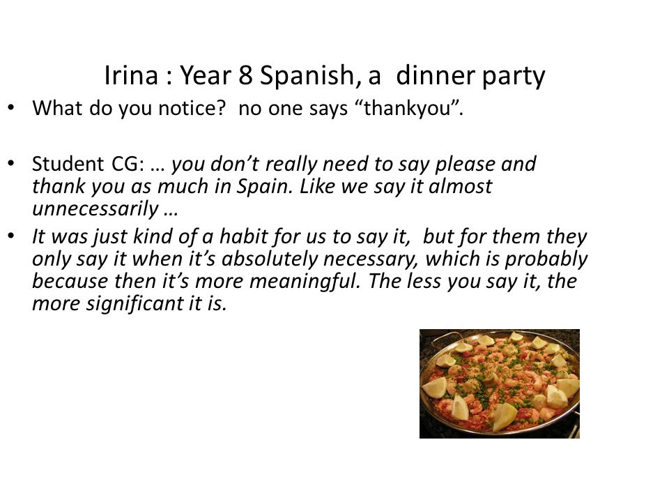 Irina : Year 8 Spanish, a dinner party What do you notice.