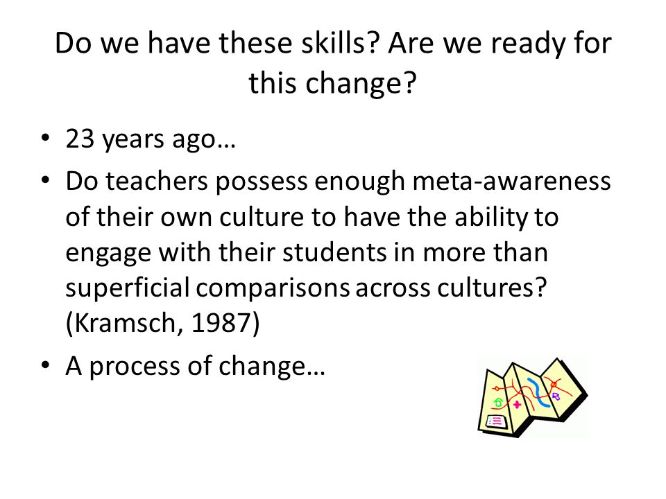 Do we have these skills. Are we ready for this change.