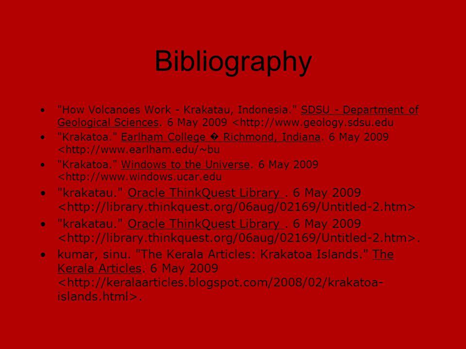 Bibliography How Volcanoes Work - Krakatau, Indonesia. SDSU - Department of Geological Sciences.