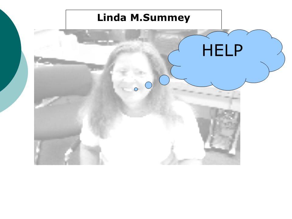 Linda M Summey Linda M.Summey HELP