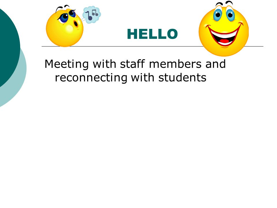 HELLO Meeting with staff members and reconnecting with students