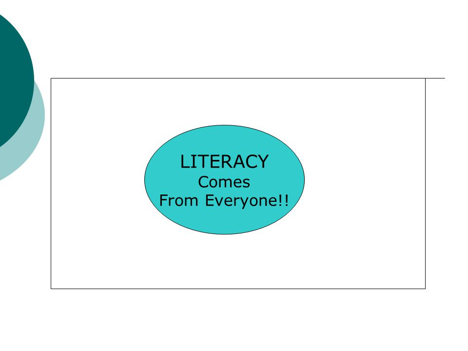 LITERACY Comes From Everyone!!