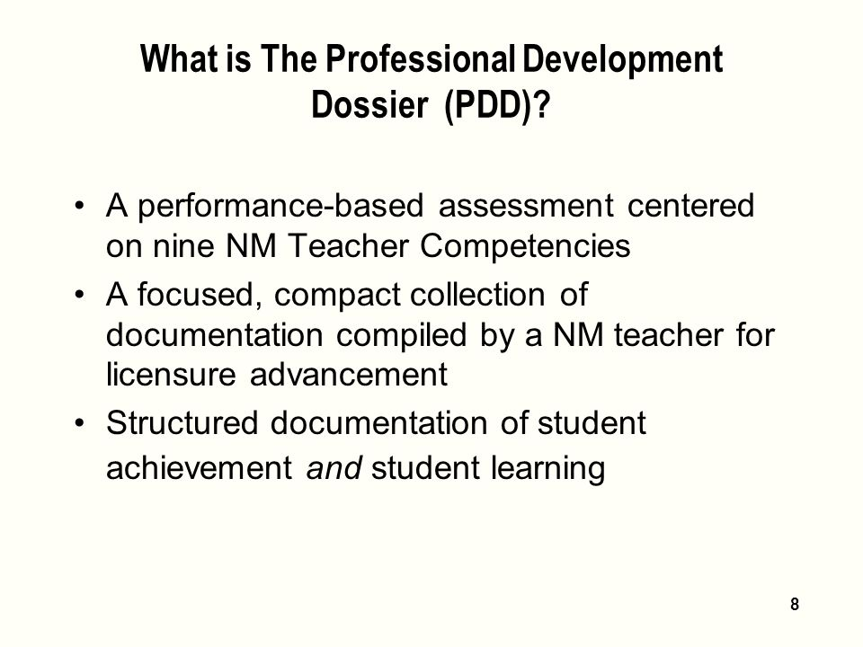 8 What is The Professional Development Dossier (PDD).