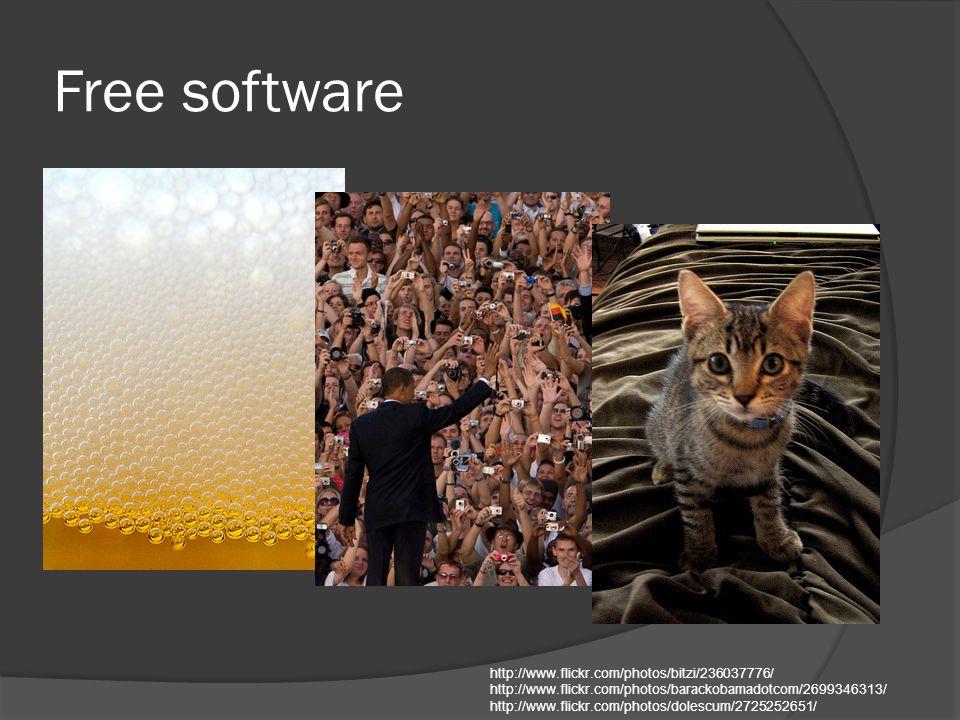 Free software http://www.flickr.com/photos/bitzi/236037776/ http://www.flickr.com/photos/barackobamadotcom/2699346313/ http://www.flickr.com/photos/dolescum/2725252651/