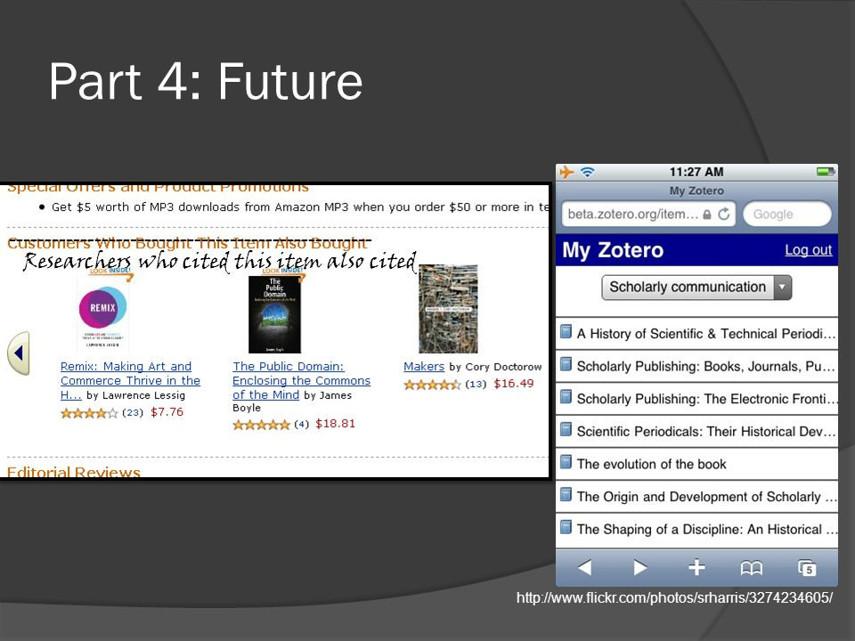 Part 4: Future http://www.flickr.com/photos/srharris/3274234605/ --------------------------------------------------- Researchers who cited this item also cited